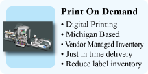Print On Demand, Digital Printing, Michigan Based, Vendor Managed Inventory, Just in time delivery, Reduce label inventory